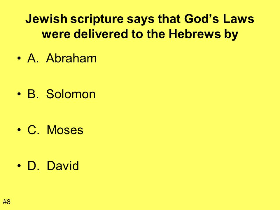 Jewish scripture says that God's Laws were delivered to the Hebrews by