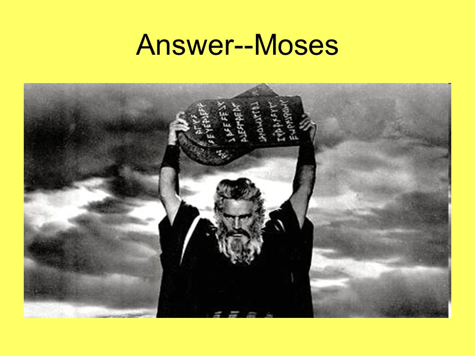 Answer--Moses