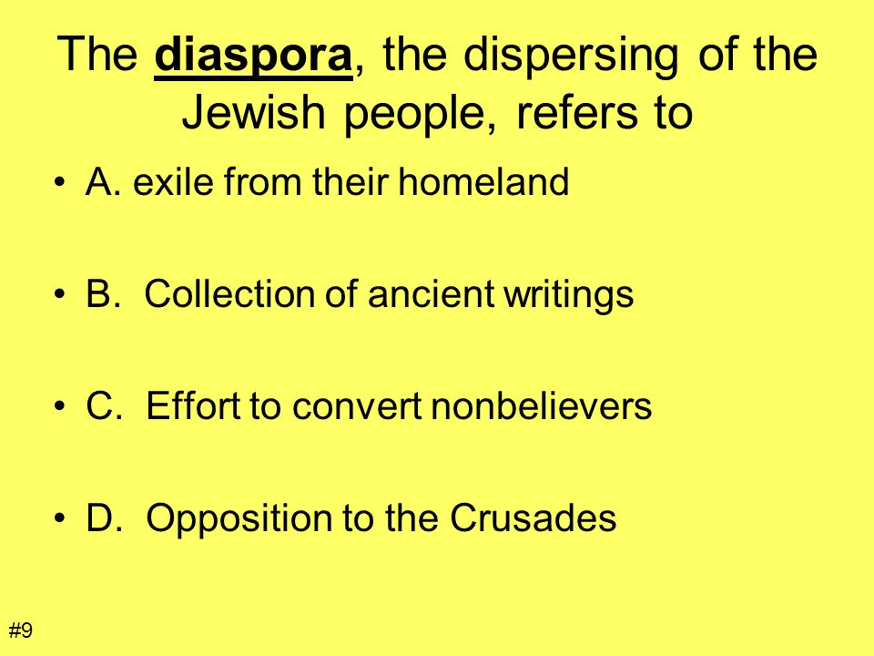 The diaspora, the dispersing of the Jewish people, refers to