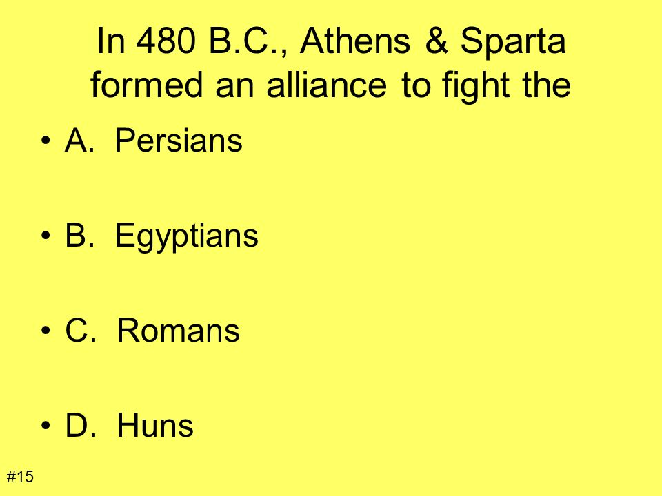In 480 B.C., Athens & Sparta formed an alliance to fight the