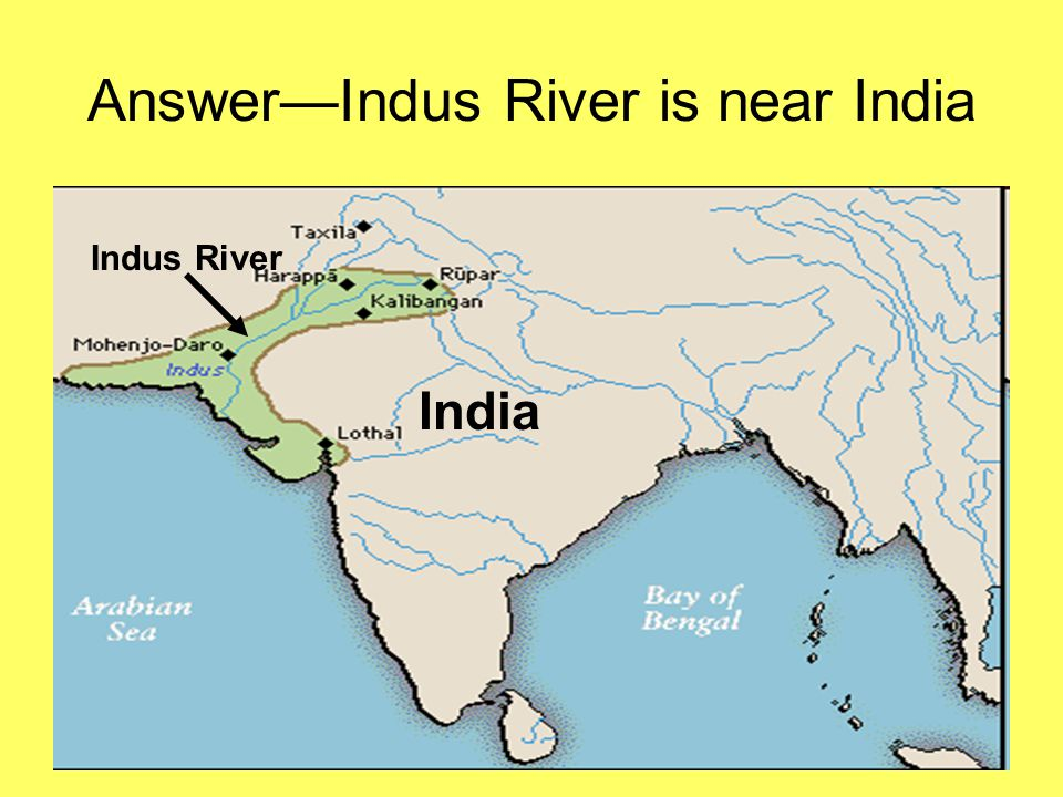 Answer—Indus River is near India