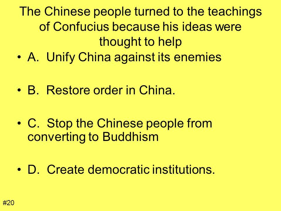 A. Unify China against its enemies B. Restore order in China.