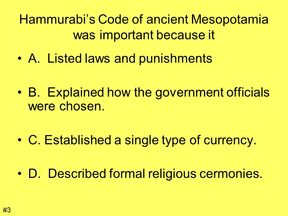 Hammurabi's Code of ancient Mesopotamia was important because it