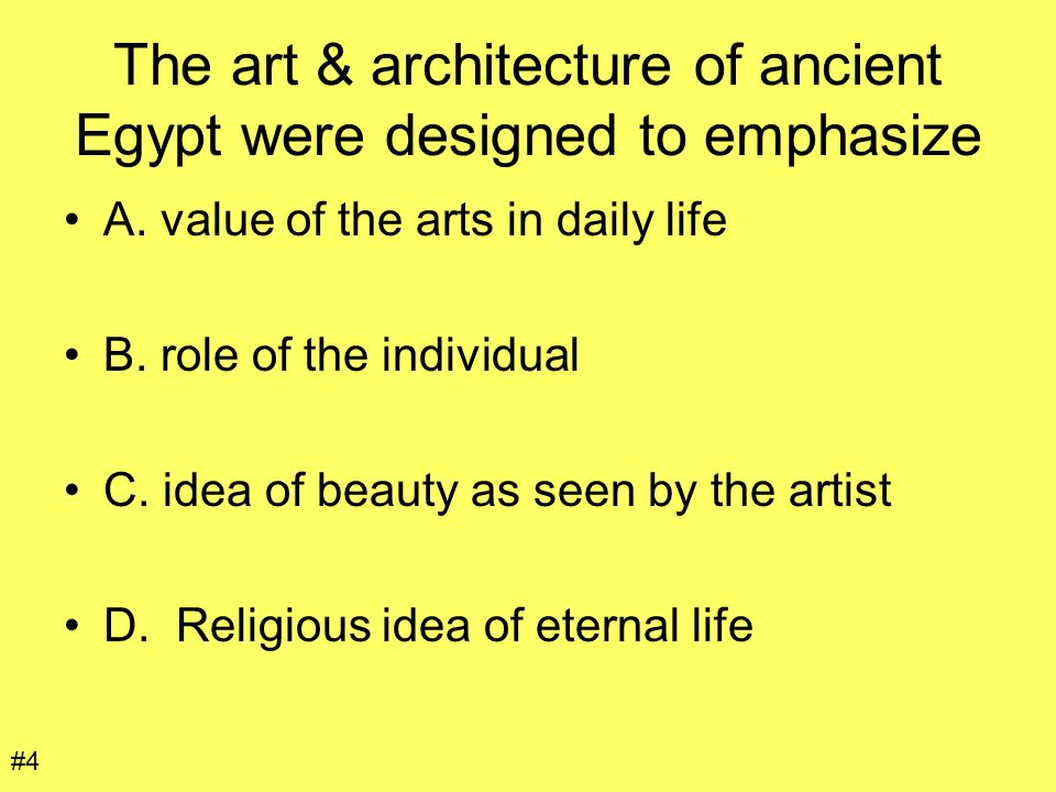 The art & architecture of ancient Egypt were designed to emphasize