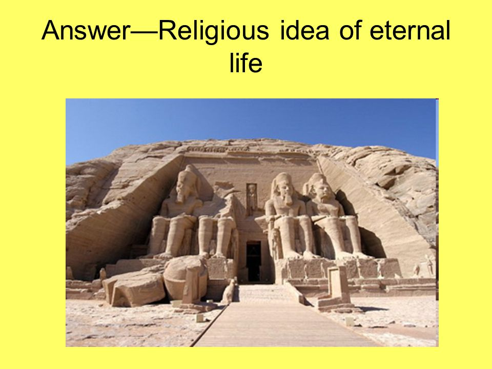 Answer—Religious idea of eternal life