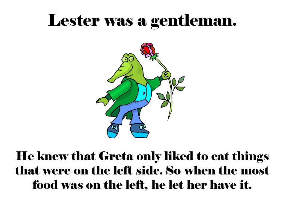 Lester was a gentleman.
