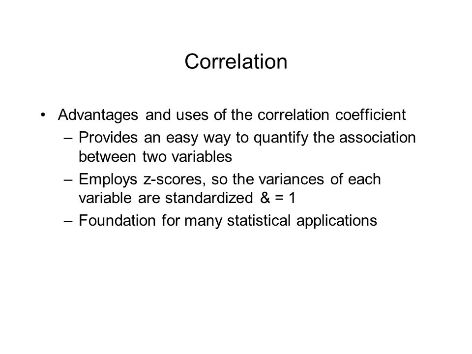 Correlation Advantages and uses of the correlation coefficient