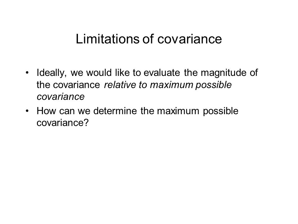 Limitations of covariance
