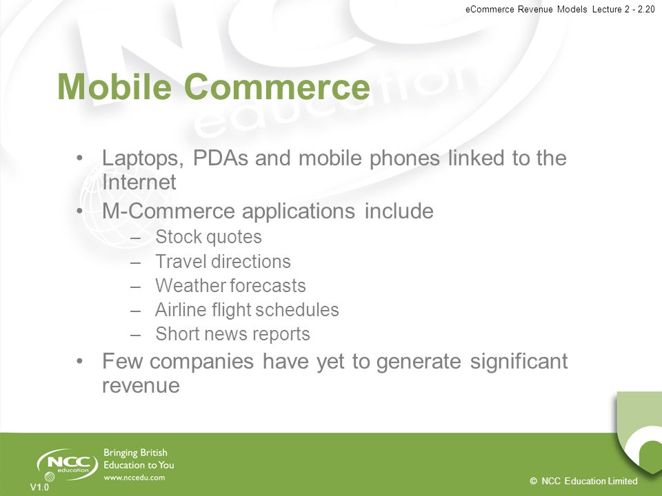 Mobile Commerce Laptops, PDAs and mobile phones linked to the Internet