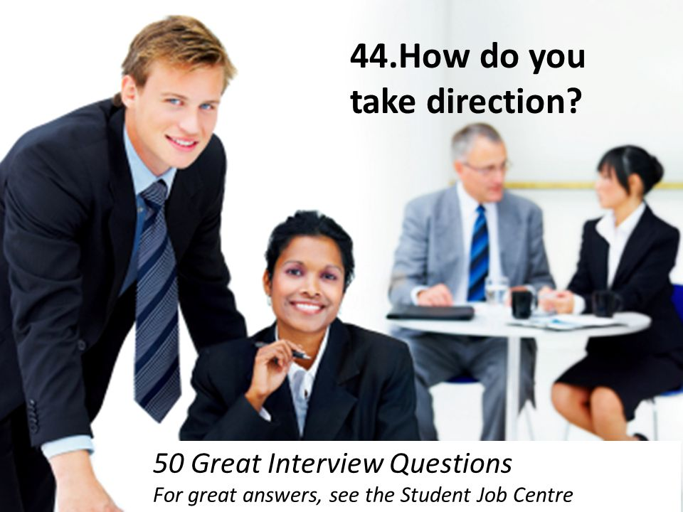 44.How do you take direction