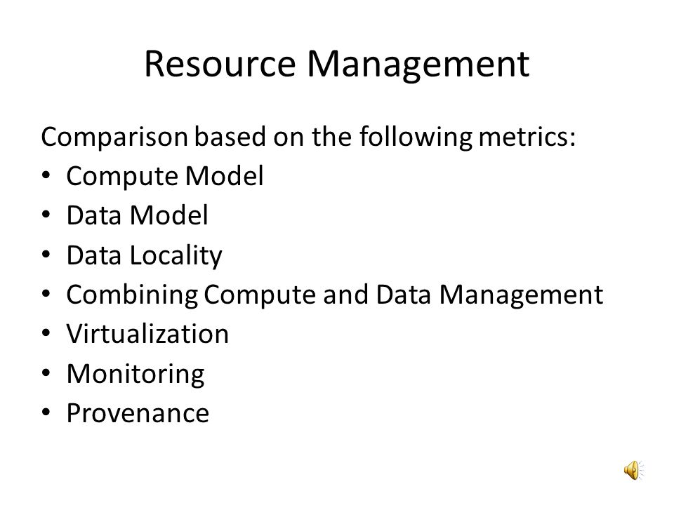 Resource Management Comparison based on the following metrics: