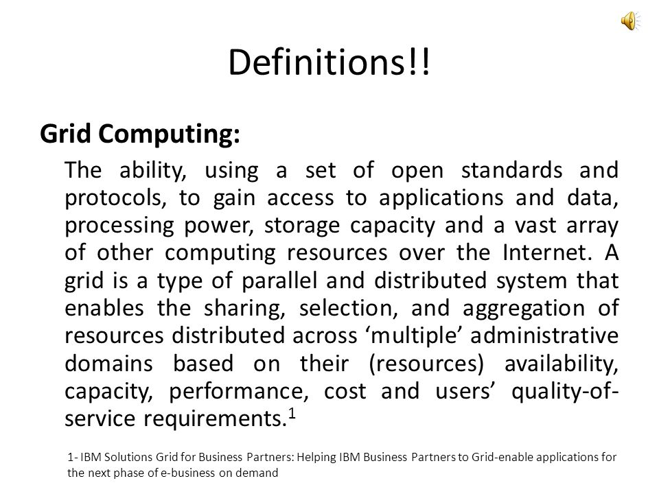 Definitions!! Grid Computing: