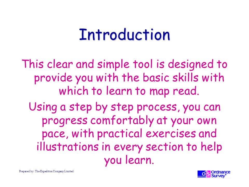 Introduction This clear and simple tool is designed to provide you with the basic skills with which to learn to map read.