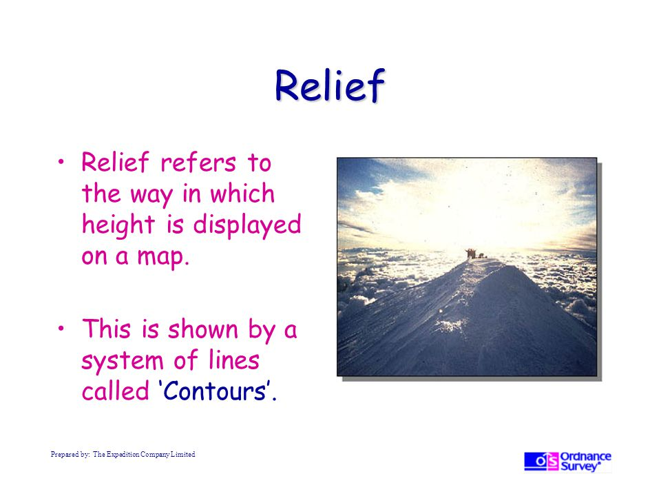 Relief Relief refers to the way in which height is displayed on a map.