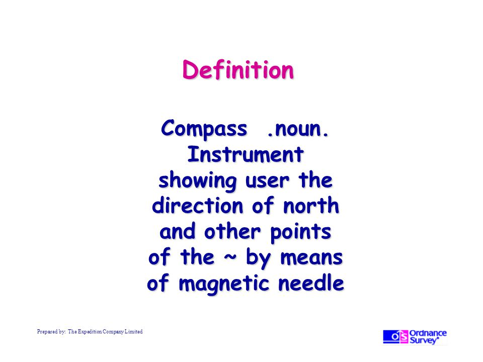 Definition Compass .noun. Instrument showing user the direction of north and other points of the ~ by means of magnetic needle.