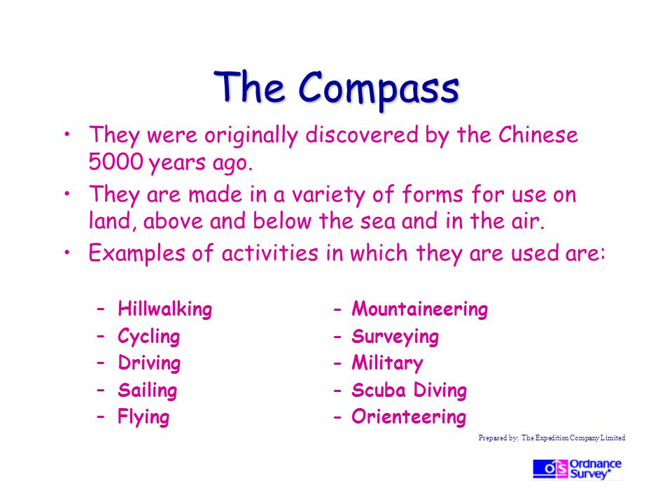 The Compass They were originally discovered by the Chinese 5000 years ago.