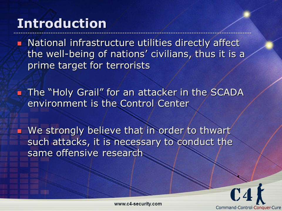 Introduction National infrastructure utilities directly affect the well-being of nations' civilians, thus it is a prime target for terrorists.