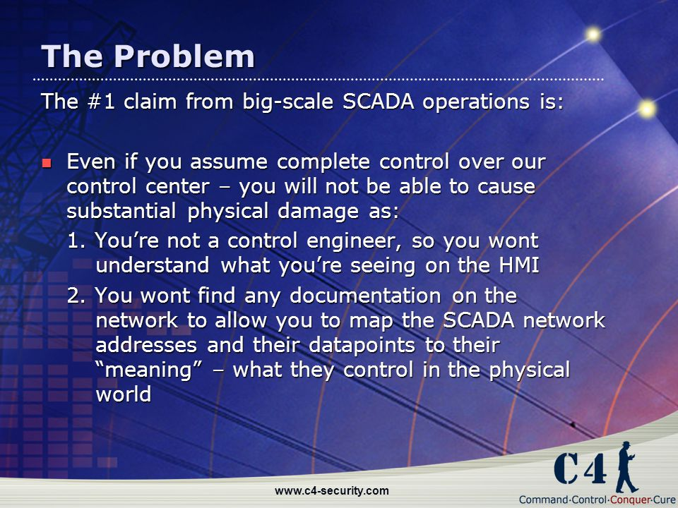 The Problem The #1 claim from big-scale SCADA operations is: