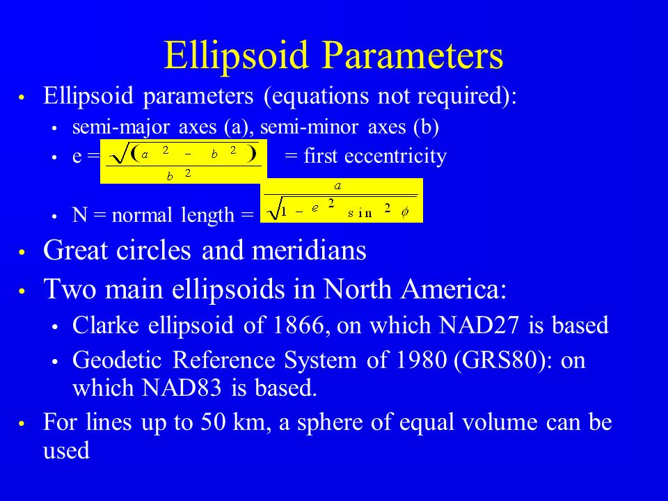 Ellipsoid Parameters Great circles and meridians