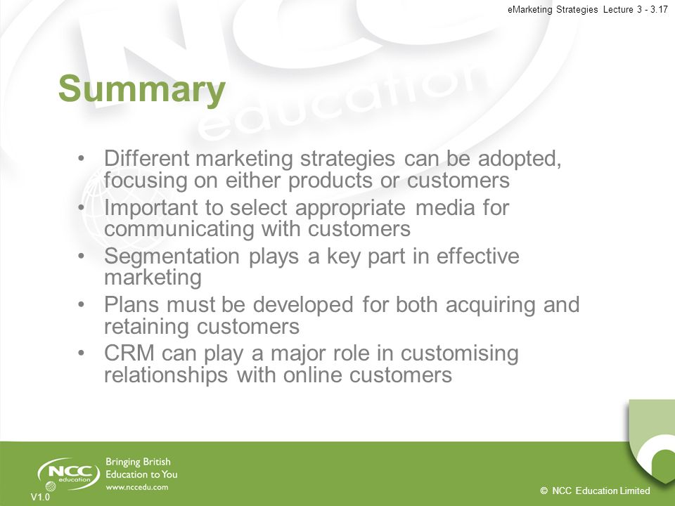 Summary Different marketing strategies can be adopted, focusing on either products or customers.
