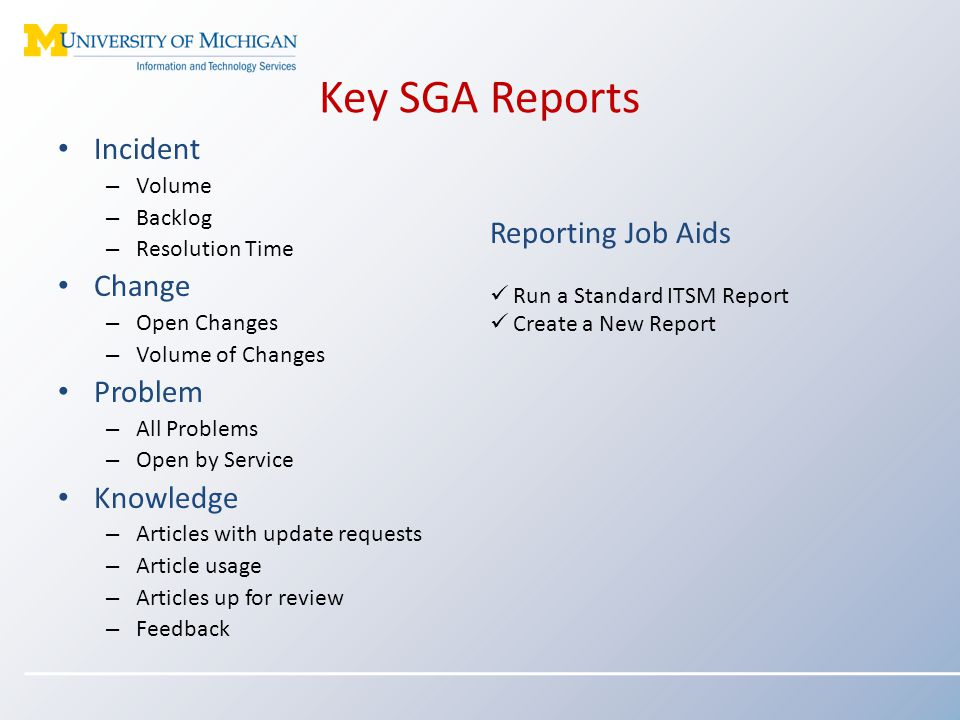 Key SGA Reports Incident Change Reporting Job Aids Problem Knowledge