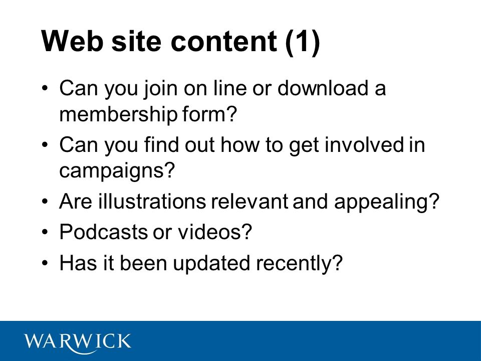Web site content (1) Can you join on line or download a membership form Can you find out how to get involved in campaigns