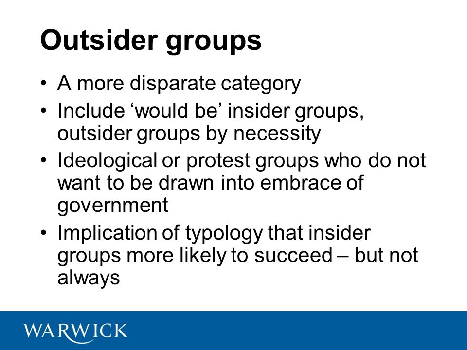 Outsider groups A more disparate category