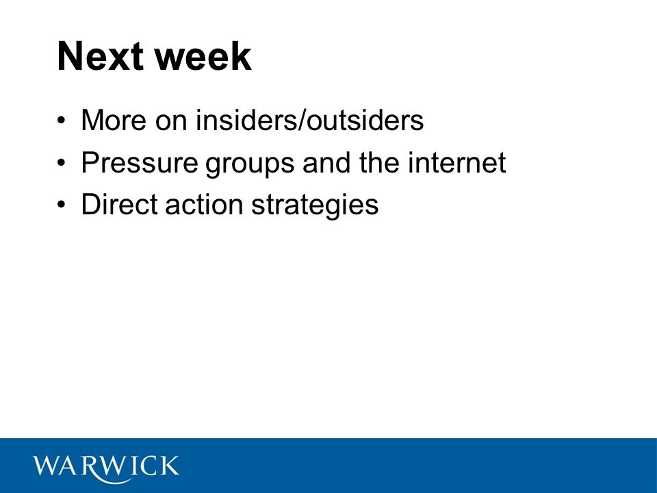 Next week More on insiders/outsiders Pressure groups and the internet