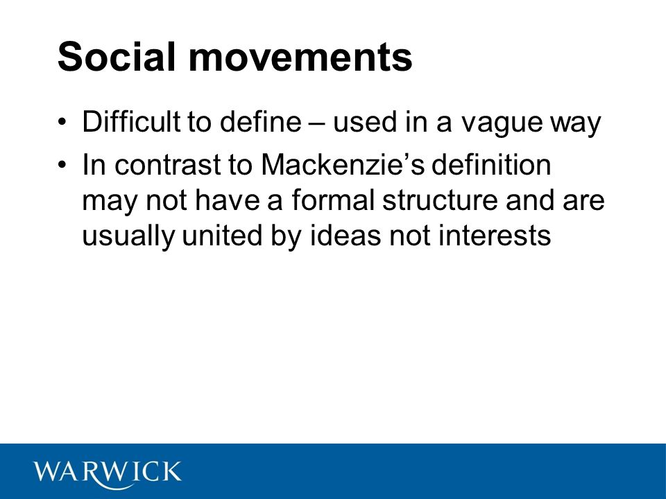 Social movements Difficult to define – used in a vague way