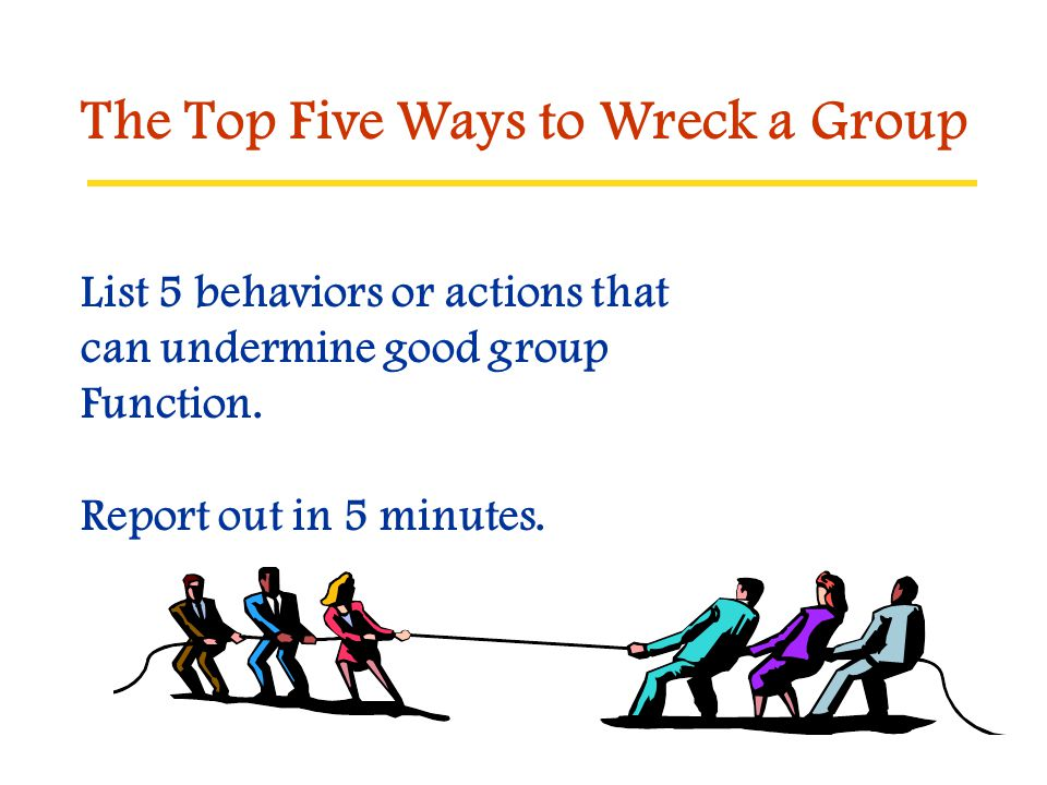 The Top Five Ways to Wreck a Group