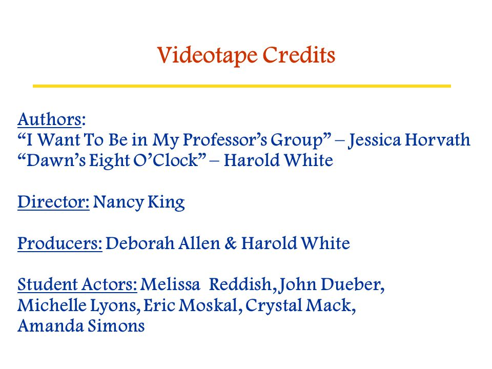 Videotape Credits Authors: