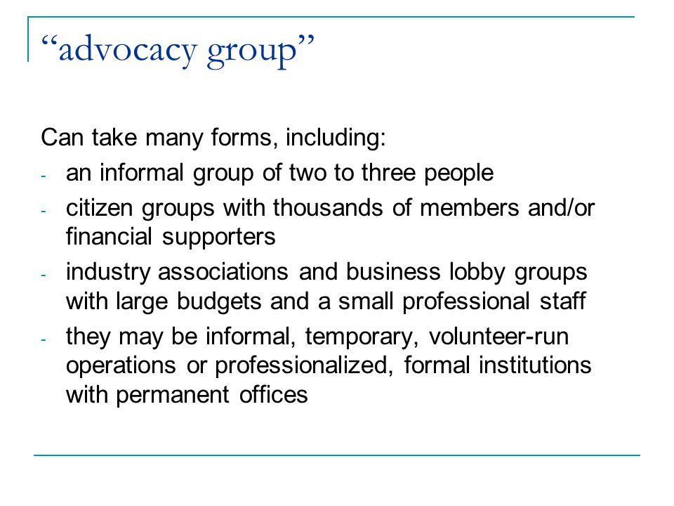 advocacy group Can take many forms, including: