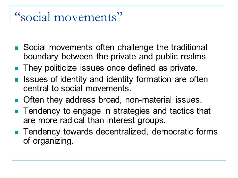 social movements Social movements often challenge the traditional boundary between the private and public realms.