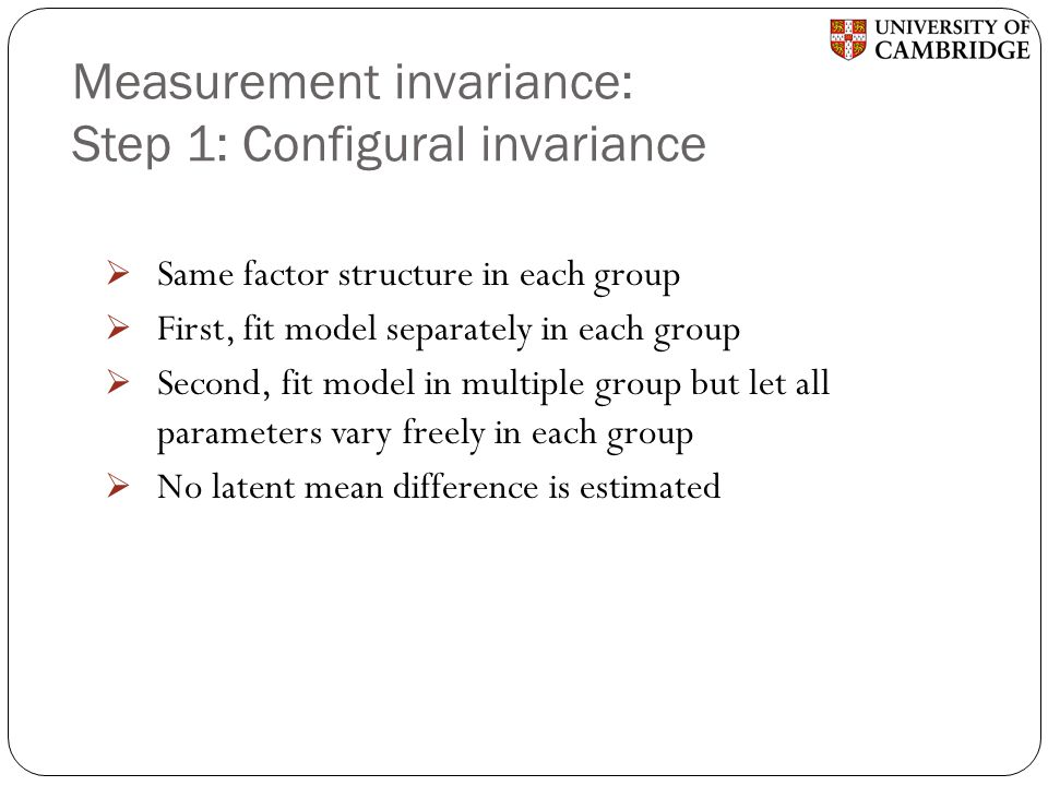 Measurement invariance: Step 1: Configural invariance