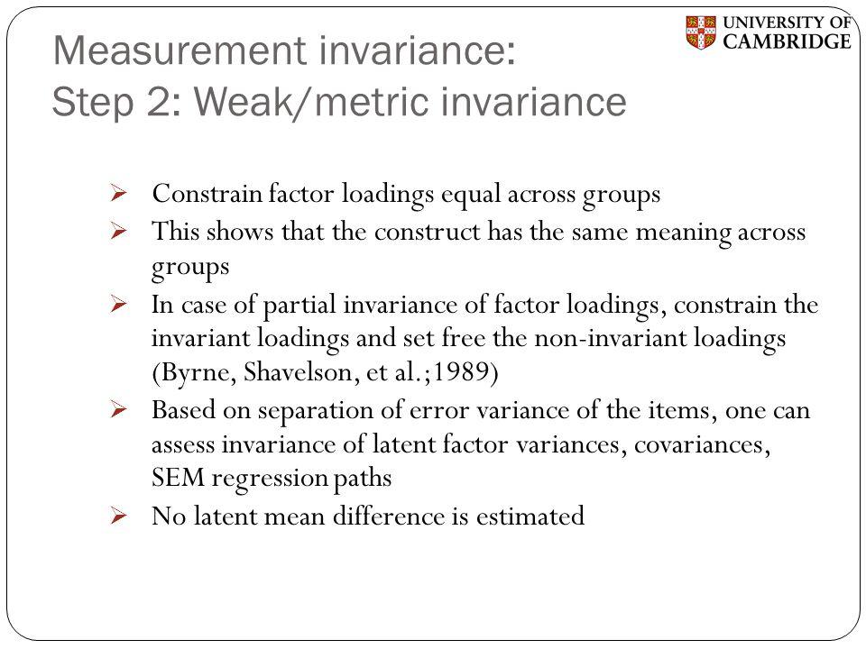 Measurement invariance: Step 2: Weak/metric invariance