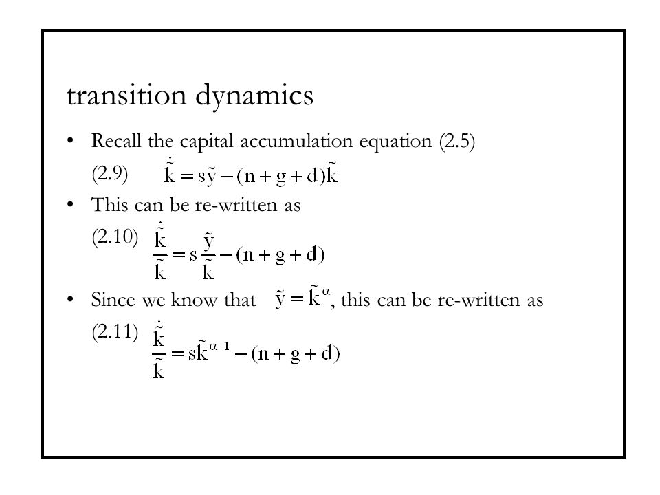 transition dynamics Recall the capital accumulation equation (2.5)