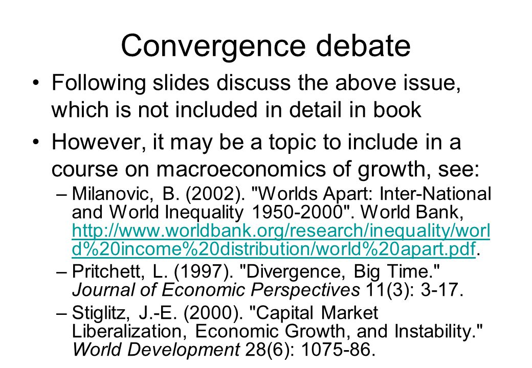 Convergence debate Following slides discuss the above issue, which is not included in detail in book.