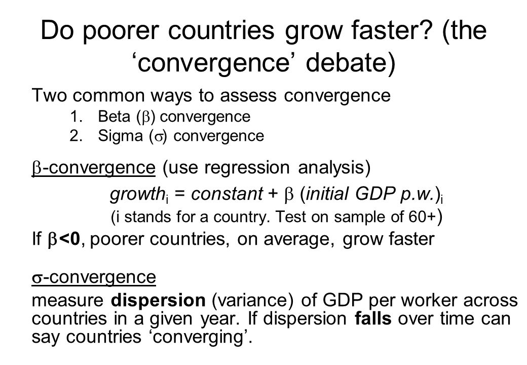 Do poorer countries grow faster (the 'convergence' debate)