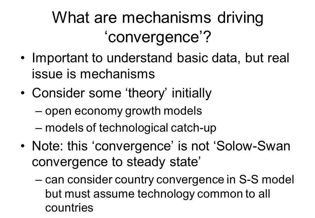 What are mechanisms driving 'convergence'