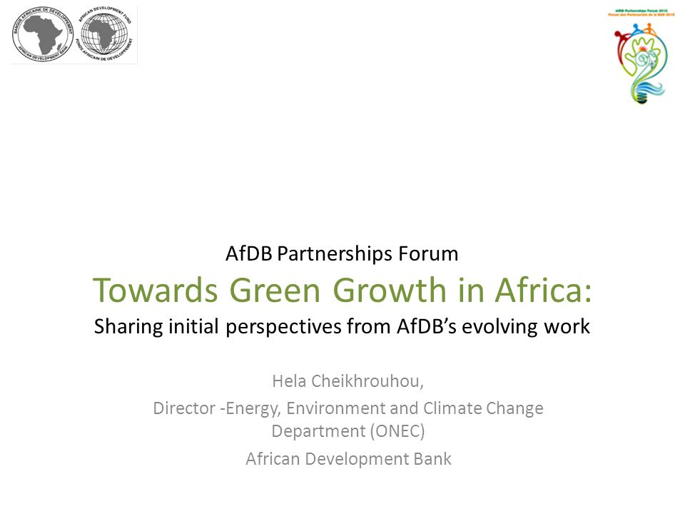 AfDB Partnerships Forum Towards Green Growth in Africa: Sharing initial perspectives from AfDB's evolving work
