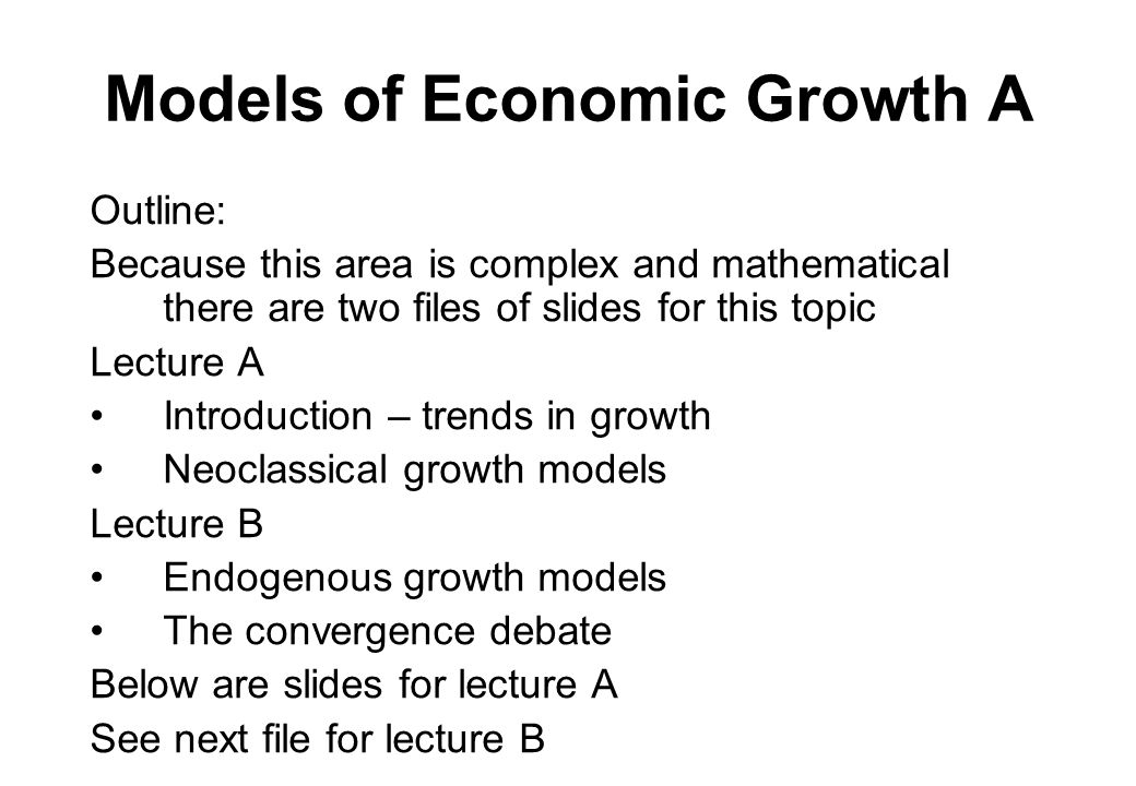 Models of Economic Growth A
