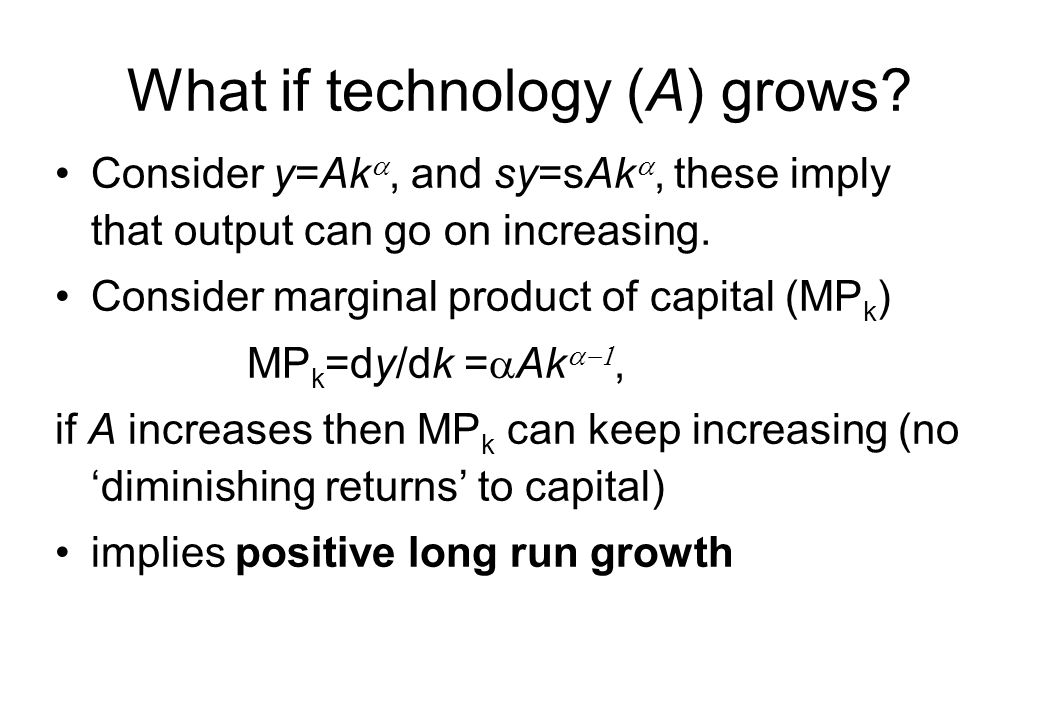 What if technology (A) grows