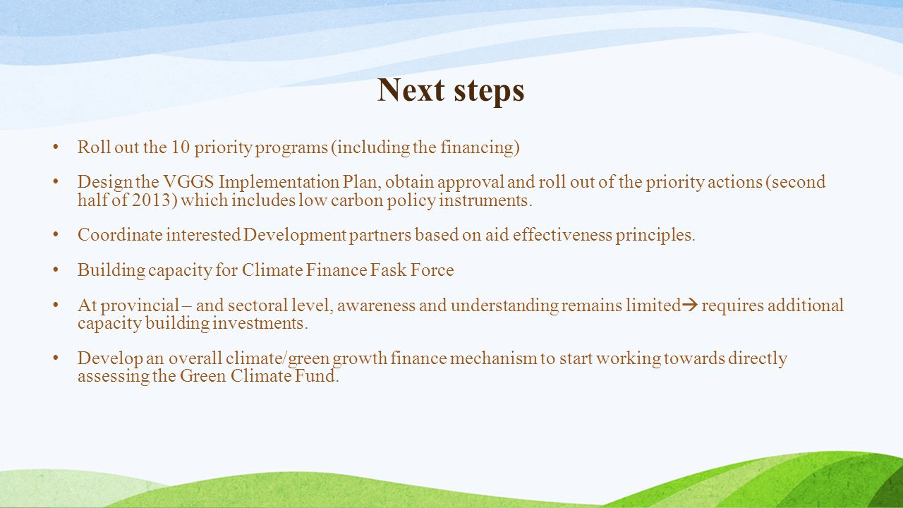 Next steps Roll out the 10 priority programs (including the financing)