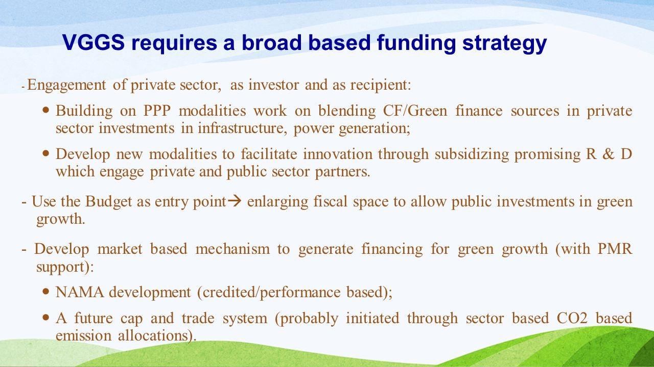 VGGS requires a broad based funding strategy