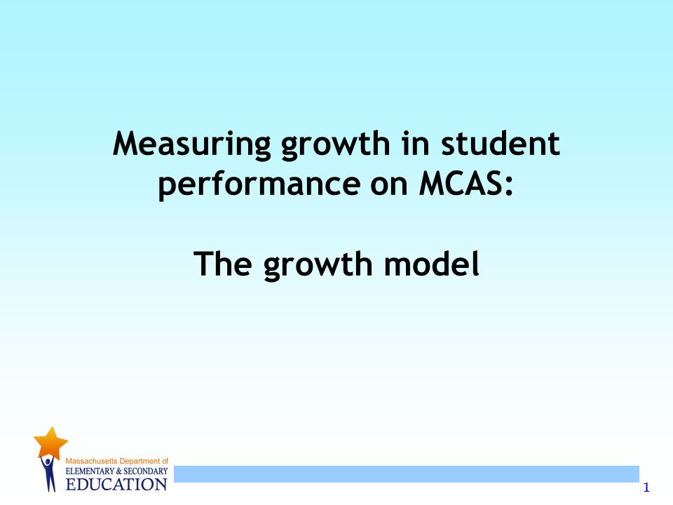 Measuring growth in student performance on MCAS: The growth model