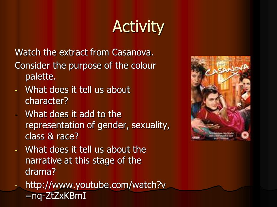 Activity Watch the extract from Casanova.