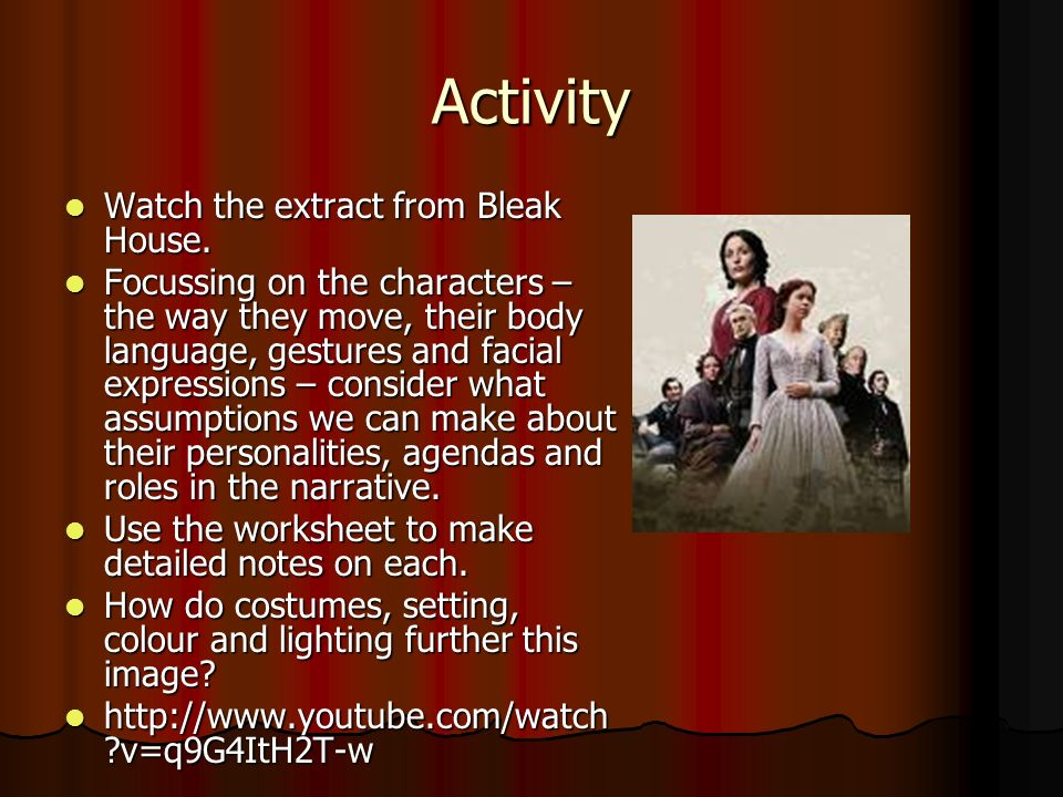 Activity Watch the extract from Bleak House.