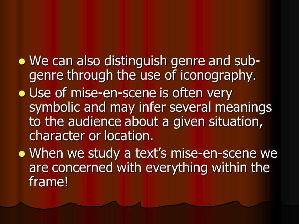 We can also distinguish genre and sub-genre through the use of iconography.
