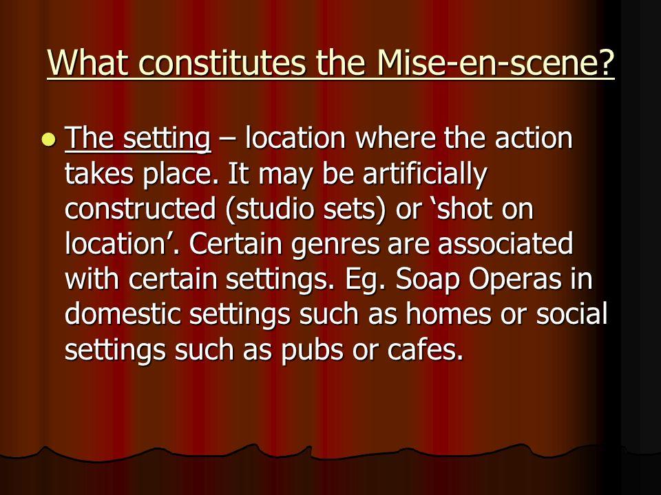 What constitutes the Mise-en-scene