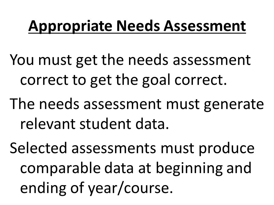 Appropriate Needs Assessment